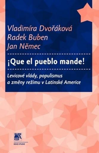Que el pueblo mande! - Vladimíra Dvořáková; Radek Buben; Jan Němec