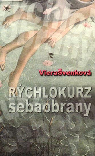 Rýchlokurz sebaobrany - Viera Švenková