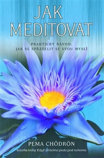 Jak meditovat - Čhödrön Pema