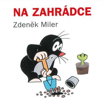 Na zahrádce - Zdeněk Miler