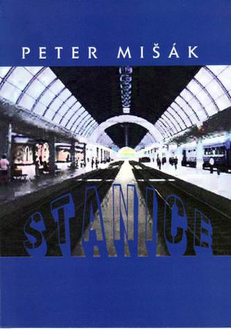 Stanice - Peter Mišák