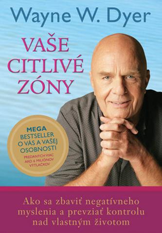 Vaše citlivé zóny - Dyer Wayne W.