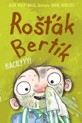 Rošťák Bertík – Bacilyyy! - MacDonald Alan