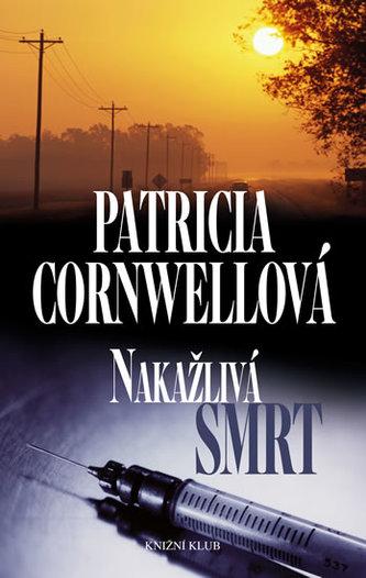 Nakažlivá smrt - Cornwell Patricia