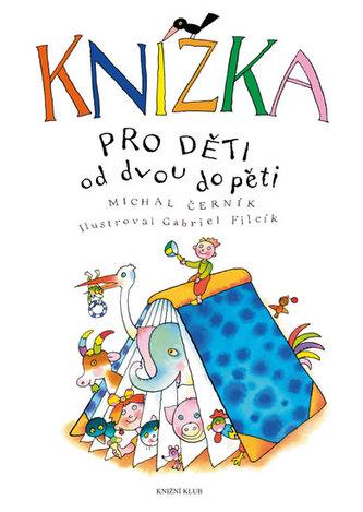 Knížka pro děti od dvou do pěti - Michal Černík