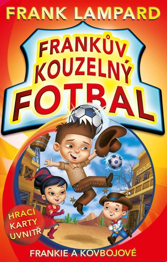 Frankův kouzelný fotbal 3 - Frankie a kovbojové - Frank Lampard