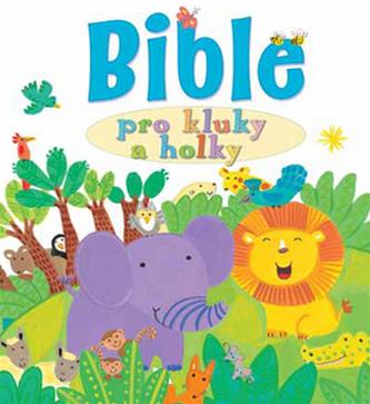 Bible pro kluky a holky - Kay Widdowsonová; Lois Rocková
