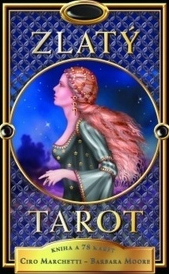 Zlatý tarot - Ciro Marchetti; Barbara Moore