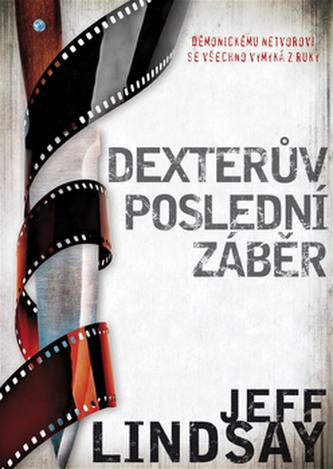 Dexterův poslední záběr - Jeff Lindsay