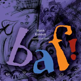 BAF! - Ilustrovaná kniha básniček a říkadel pro děti - Kubásek Marek