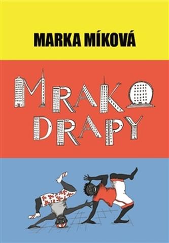 Mrakodrapy - Míková Marka
