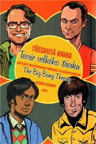 Třeskutá kniha - Teorie velkého třesku - George Beahm