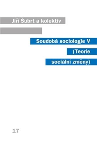 Soudobá sociologie V. - Jiří Šubrt