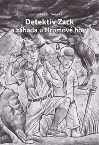 Detektiv Zack a záhada u Hromové hory - Thomas M. Thomas