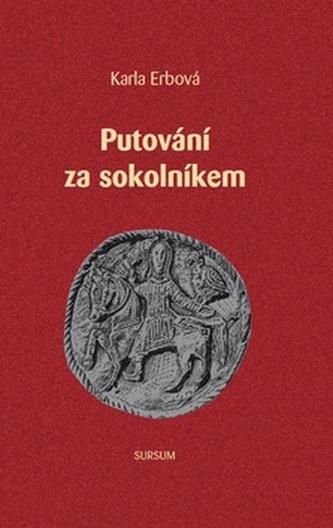 Putování za Sokolníkem - Karla Erbová
