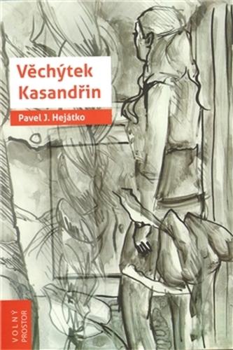 Věchýtek Kasandřin - Pavel Josefovič Hejátko