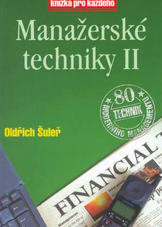 Manažerské techniky II - Oldřich Šuleř; Marek Mička; Pavel Skura