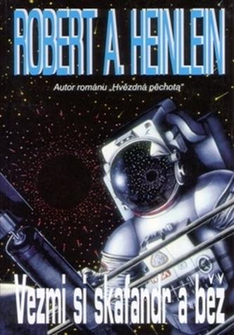 Vezmi si skafandr a běž - Robert Heinlein