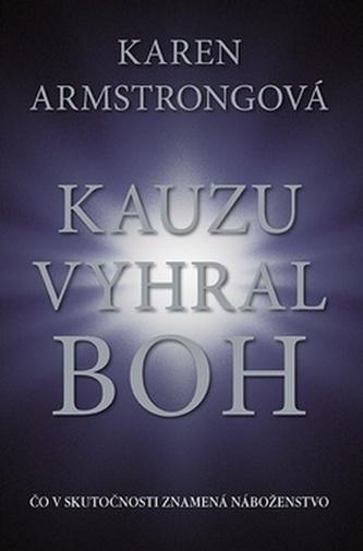 Kauzu vyhral Boh - Karen Armstrongová