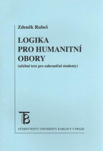 Logika pro humanitní obory - Zdeněk Rubeš