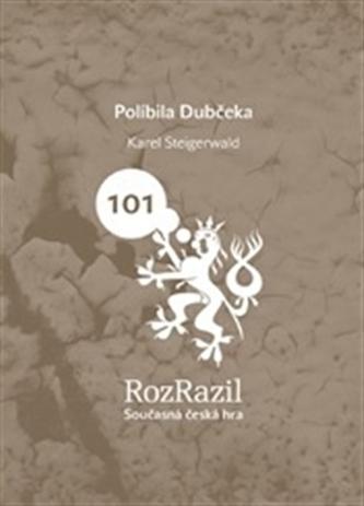Políbila Dubčeka - Teige Karel
