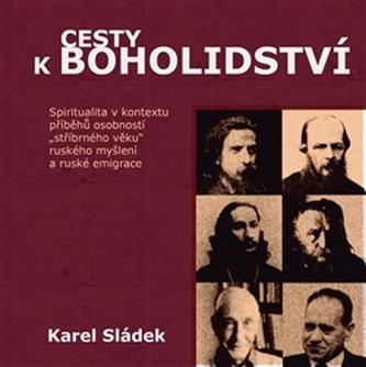Cesty k boholidství - Karel Sládek