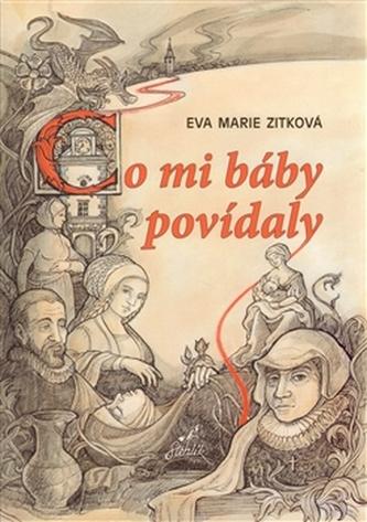 Co mi báby povídaly - Eva Marie Zitková