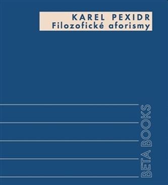 Filozofické aforismy - Karel Pexidr