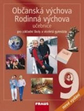 Občanská výchova 9, Rodinná výchova 9 pro ZŠ a VG UČ /nové vydání/ - Kolektiv autorů