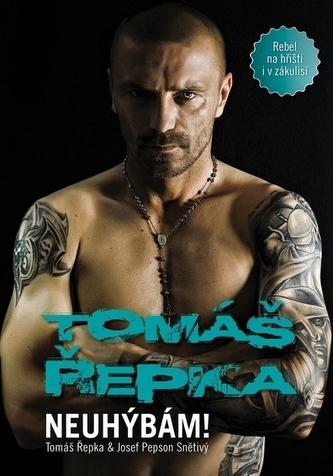 Tomáš Řepka - Neuhýbám! (Rebel na hřišti i v zákulisí) - Řepka Tomáš, Snětivý Josef Pepson