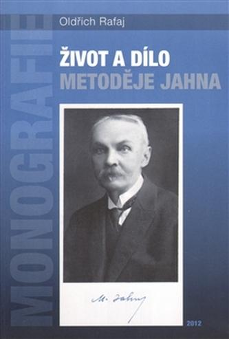 Život a dílo Metoděje Jahna - Rich Old