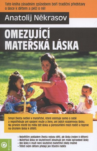 Omezující mateřská láska - Anatolij Někrasov