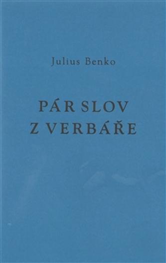 Pár slov z verbáře - Julius Benko