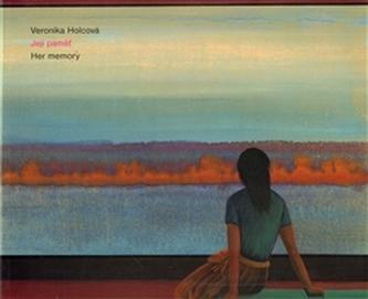 Její paměť - Veronika Holcová