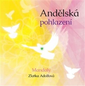 Andělská pohlazení - Zlatka Adolfová