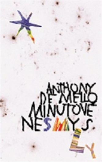 Minutové nesmysly - de Mello Anthony