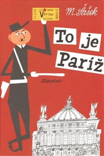 To je Paríž /slovensky/ - Miroslav Šašek