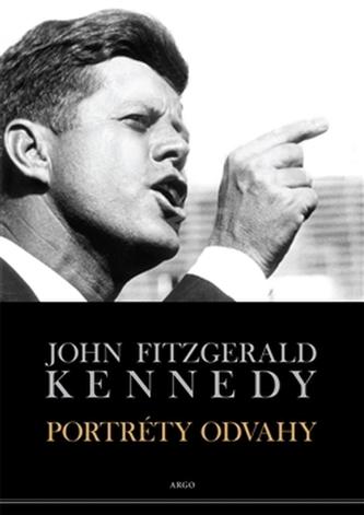 Portréty odvahy - John Fitzgerald Kennedy