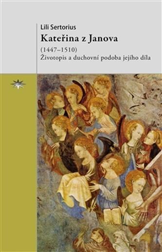Kateřina z Janova (1447–1510) - Lili Sertorius