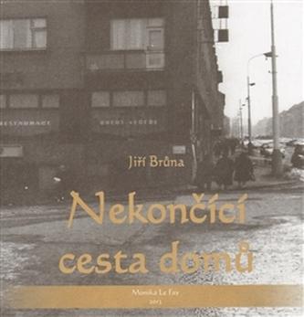 Nekončící cesta domů - Jiří Brůna