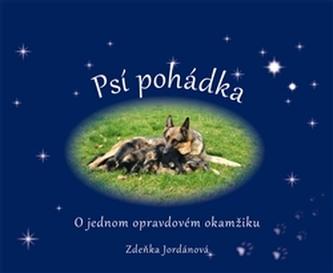 Psí pohádka o opravdovém okamžiku - Zdeňka Jordánová