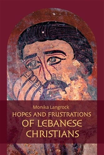 Hopes and frustrations of Lebanese Christians - Monika Langrock