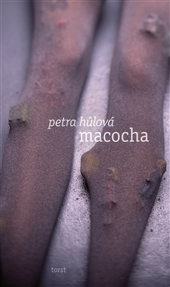 Macocha - Petra Hůlová