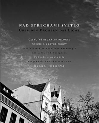 Nad střechami světlo - Über den Dächern das Licht - Jakub Zahradník