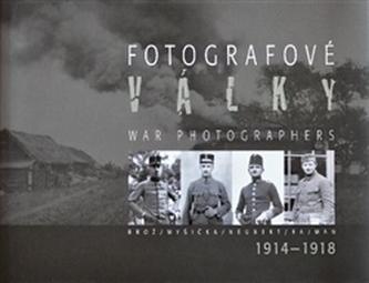 Fotografové války 1914-1918 - Karel Martínek