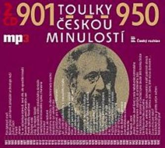 Toulky českou minulostí 901-950 - Josef Veselý