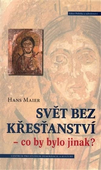 Svět bez křesťanství - Hans Maier