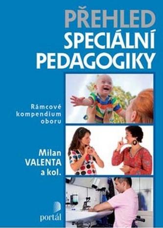 Přehled speciální pedagogiky - Milan Valenta