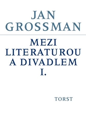Mezi literaturou a divadlem I. - Jan T. Gross