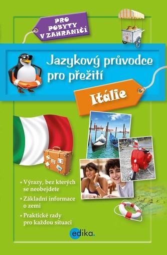 Jazykový průvodce pro přežití - Itálie - kolektiv